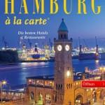 Hamburg à la carte - die besten Hotels und Restaurants Hamburgs in einer App